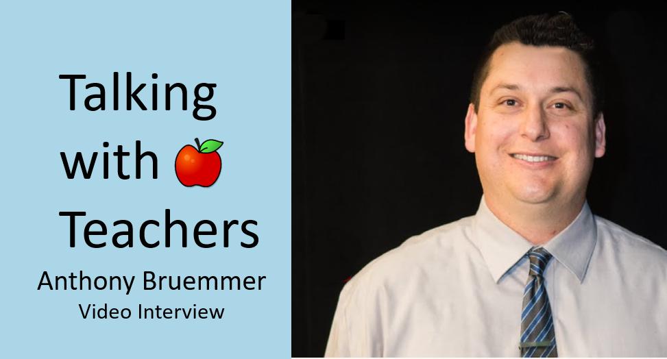 Anthony Bruemmer Distinguished Teacher Interview